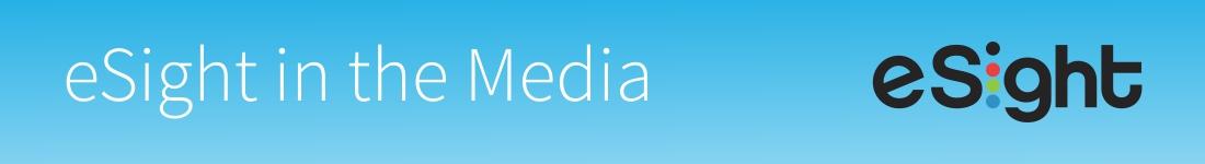eSight in the media