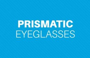 Prismatic Eyeglasses