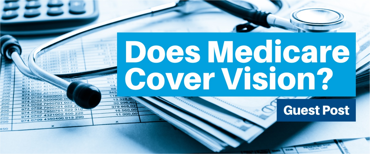 Does Medicare Cover Vision?